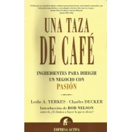UNA TAZA DE CAFÉ INGREDIENTES PARA DIRIGIR UN NEGOCIO CON PASION