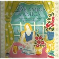 DE AMIGA A AMIGA  Cartas que sólo una mujer puede escribir