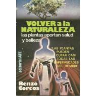 VOLVER A LA NATURALEZA LAS PLANTAS APORTAN SALUD Y BELLEZA