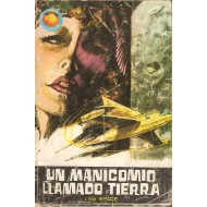 UN MANICOMIO LLAMADO TIERRA