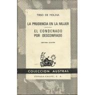 LA PRUDENCIA EN LA MUJER/EL CONDENADO POR DESCONFIADO