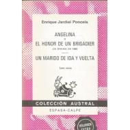 ANGELINA O EL HONOR DE UN BRIGADIER/UN MARIDO DE IDA Y VUELTA