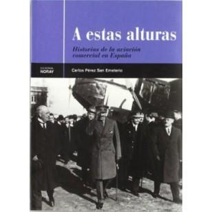 A ESTAS ALTURAS (Historia De LA Aviación Comercial En España)