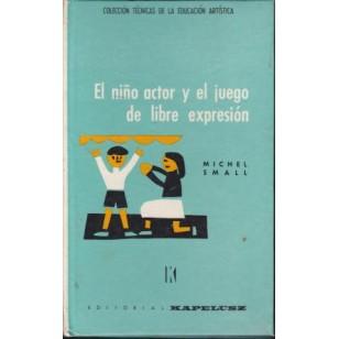 EL NIÑO ACTOR Y EL JUEGO DE LIBRE EXPRESIÓN