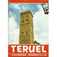 TERUEL, IGNORADA MARAVILLA