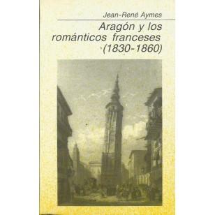 ARAGÓN Y LOS ROMÁNTICOS FRANCESES (1830-1860)