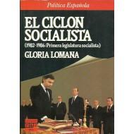 EL CICLÓN SOCIALISTA:(1982-1986, primera legislatura socialista)