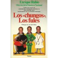 LOS CHUNGOS.LOS FULES (Autografiado y dedicado por el autor)
