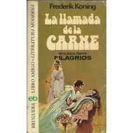 LA LLAMADA DE LA CARNE.FILAGRIOS
