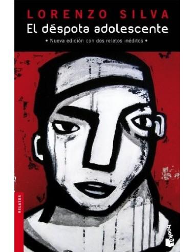EL DÉSPOTA ADOLESCENTE Nueva edición...
