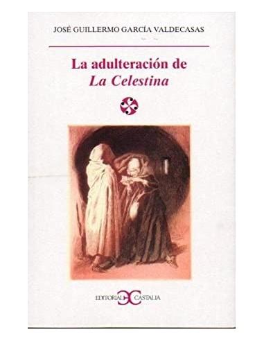 LA ADULTERACIÓN DE LA CELESTINA