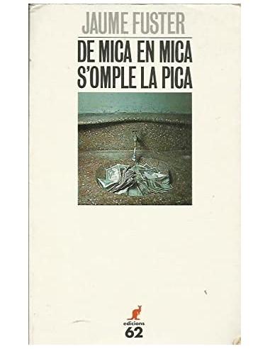 DE MICA EN MICA S´OMPLE LA PICA