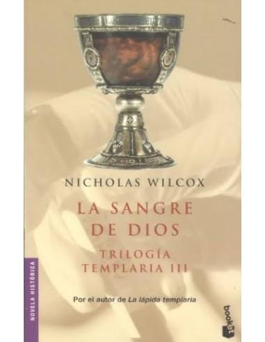 LA SANGRE DE DIOS Trilogía templaria 3