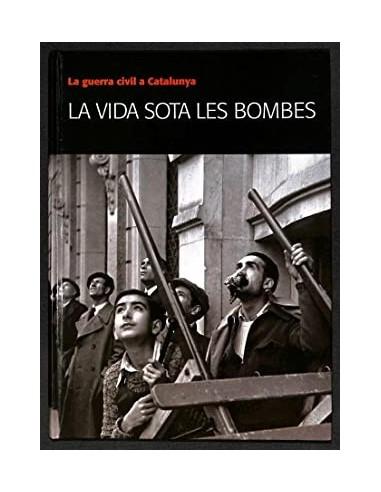 LA VIDA SOTA LES BOMBES